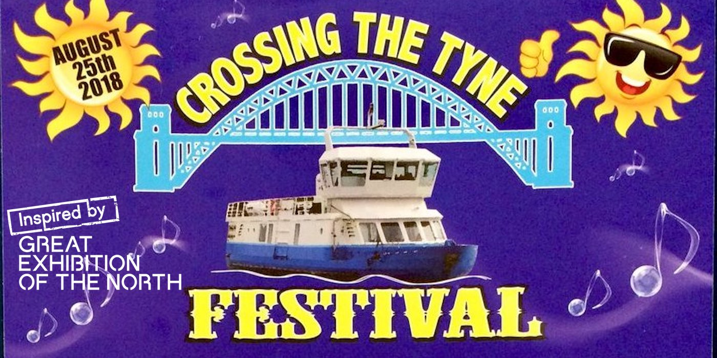 Crossing The Tyne Festival 2018